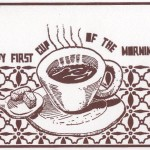 Happy First Cup of the Morning